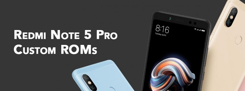 Redmi Note 5 Pro Custom ROMs [List] – Fast & Stable (Download Link) image