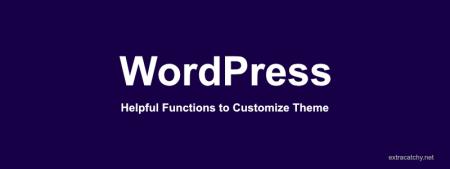 24 WordPress Functions To Customize Theme – Useful Helpers (2021) image